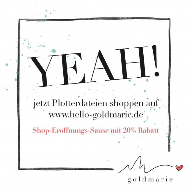 Goldmarie Plotterdateien Shop Eröffnung