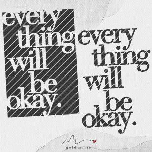 GOLDMARIE Plotterdatei - Everything will be okay