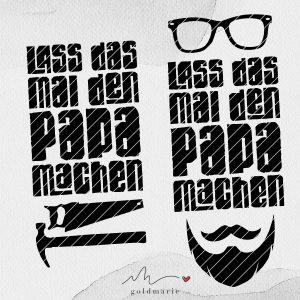 GOLDMARIE Plotterdatei - Lass das mal den Papa machen