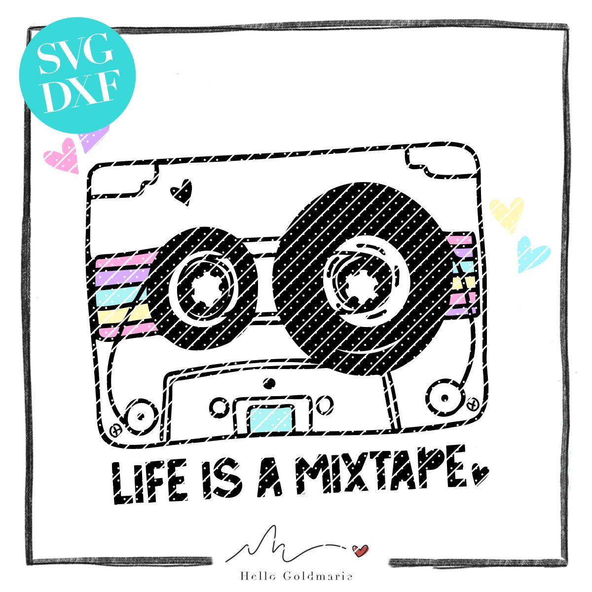 HELLO GOLDMARIE Plotterdatei - Life is a Mixtape-Plotterdatei - Life is a Mixtape
