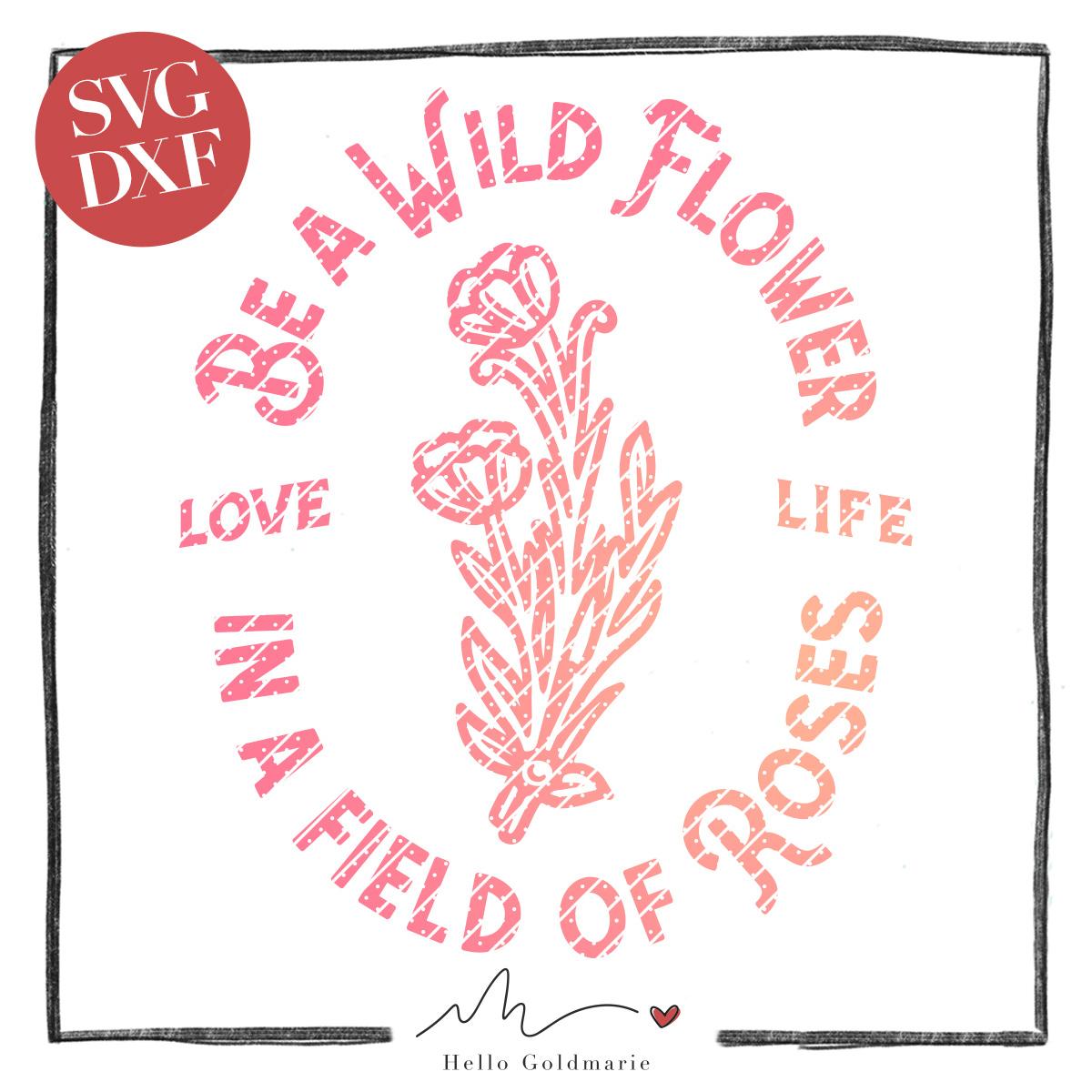Hello Goldmarie Plotterdatei - Be a Wildflower