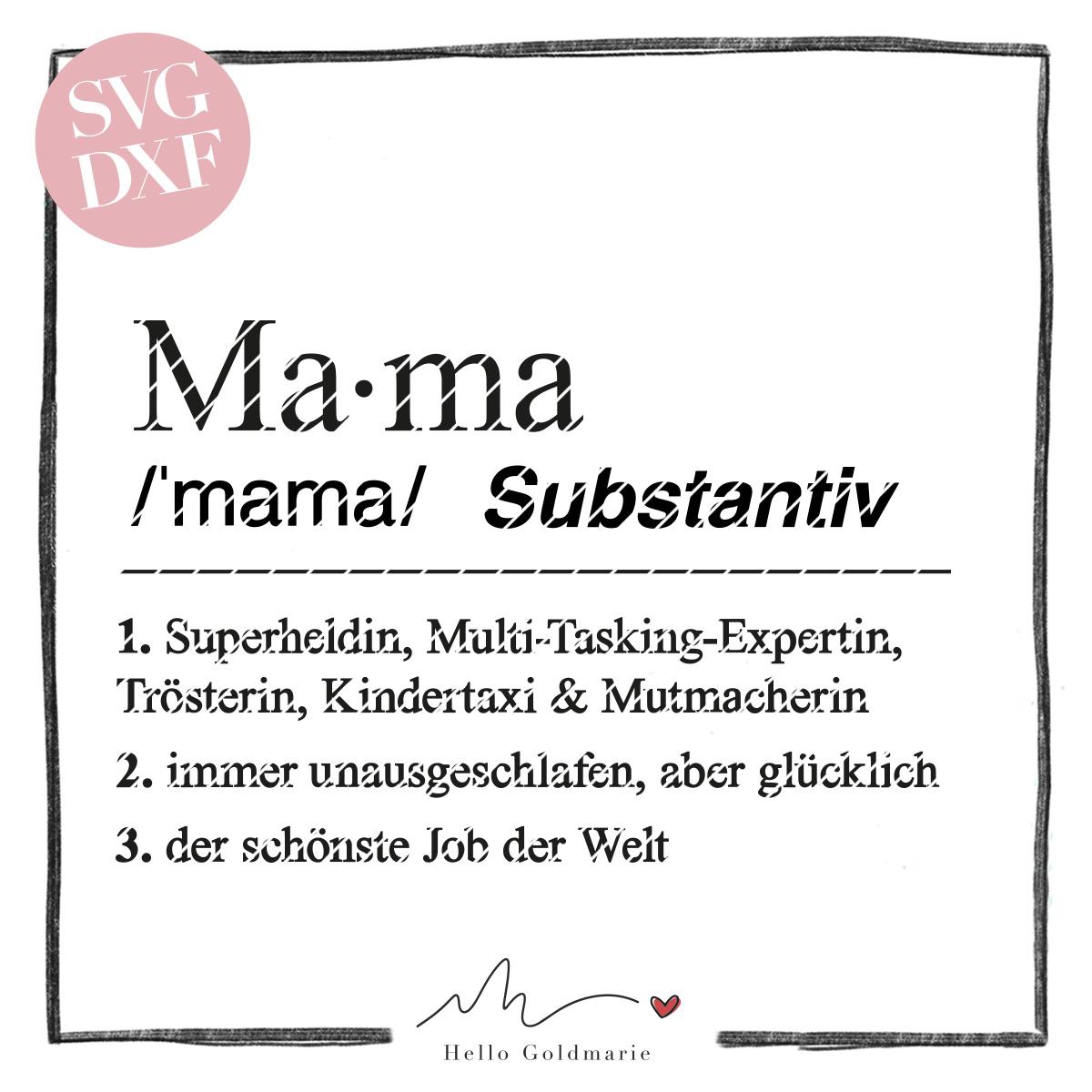 HELLO GOLDMARIE Plotterdateien - Definition Mama